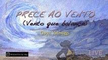 Guya Valmaggi - PRECE AO VENTO - VENTO QUE BALANÇA live