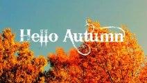 Lovely Autumn Pictures ( Hello Autumn )