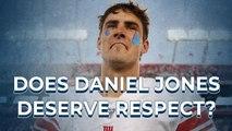 Does Daniel Jones deserve respect?