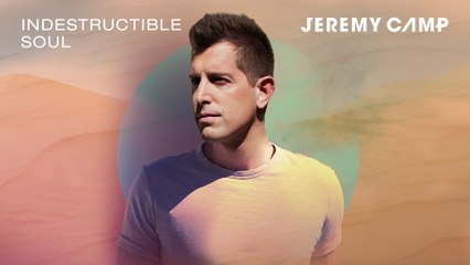 Jeremy Camp - Indestructible Soul
