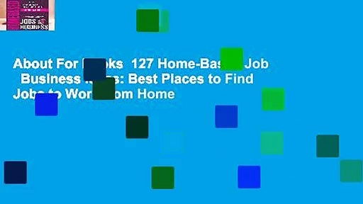 About For Books  127 Home-Based Job   Business Ideas: Best Places to Find Jobs to Work from Home