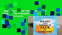 Maybe You Should Talk to Someone: A Therapist, Her Therapist, and Our Lives Revealed Complete