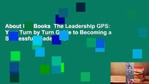 About For Books  The Leadership GPS  Your Turn by Turn Guide to Becoming a Successful Leader and