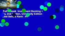 Full E-book  Investment Banking + Dg, 2nd Edition, University Edition  Best Sellers Rank : #4