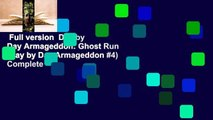 Full version  Day by Day Armageddon: Ghost Run (Day by Day Armageddon #4) Complete