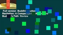 Full version  Buddhist Suttas for Recitation: A Companion for Walking the Buddha's Path  Review