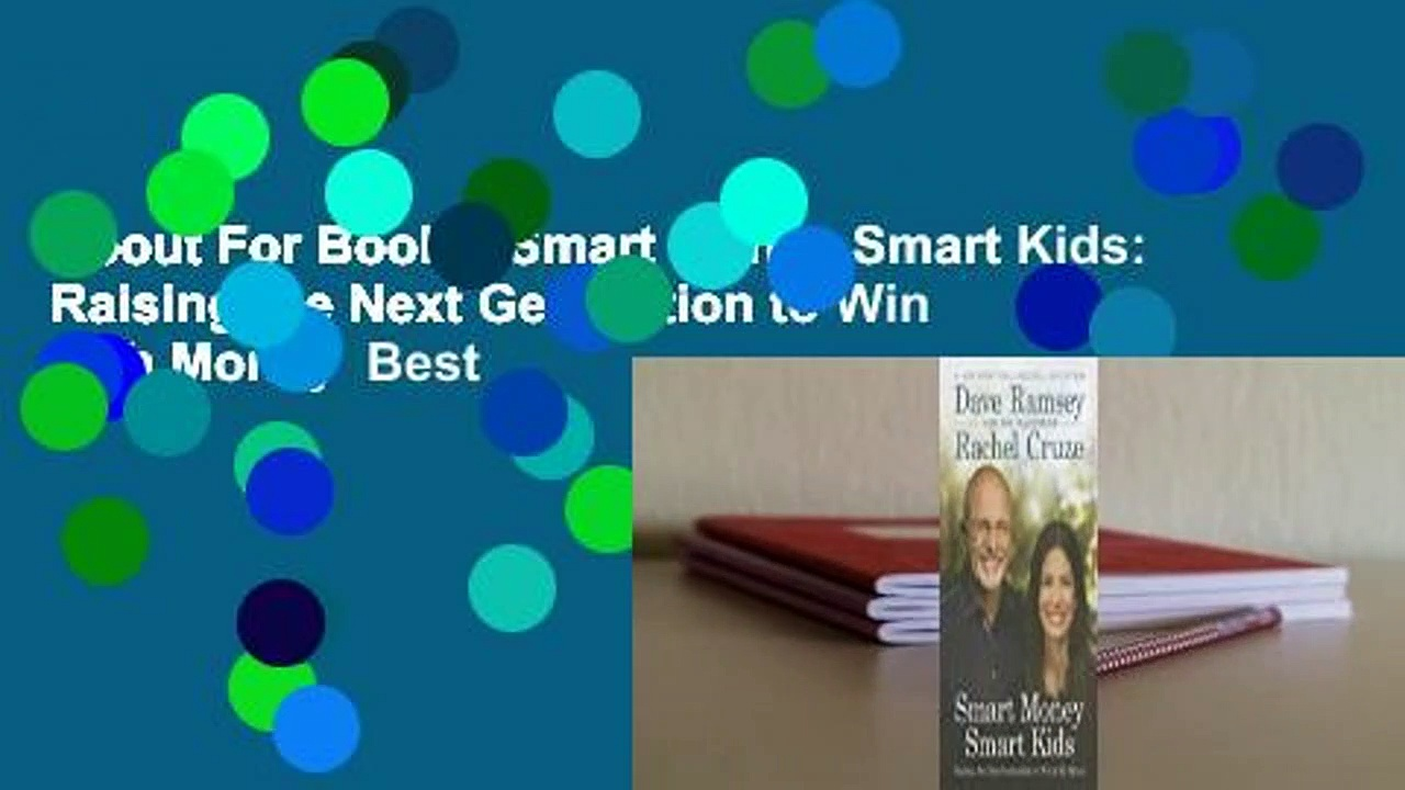 About For Books  Smart Money Smart Kids: Raising the Next Generation to Win with Money  Best