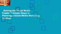 Solving the Social Media Puzzle: 7 Simple Steps to Planning a Social Media Marketing Strategy