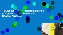 [MOST WISHED]  Indistractable: How to Control Your Attention and Choose Your Life