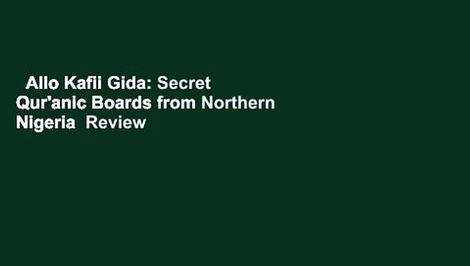 Allo Kafii Gida: Secret Qur'anic Boards from Northern Nigeria  Review