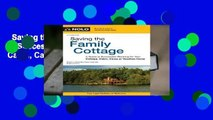 Saving the Family Cottage: A Guide to Succession Planning for Your Cottage, Cabin, Camp or