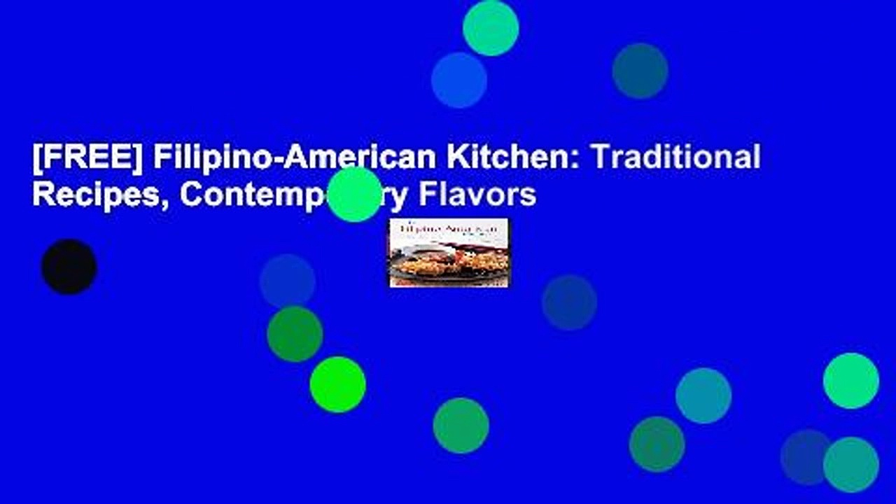 [FREE] Filipino-American Kitchen: Traditional Recipes, Contemporary Flavors