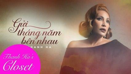 Gửi Tháng Năm Bên Nhau - Thanh Hà (st Thịnh Nguyễn) - Lyrics Video