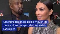 Kim Kardashian no podía mover las manos durante episodio de artritis psoriásica