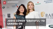 Jodie Comer Has Appreciation For Sandra Oh