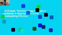 Full E-book  The Knowledge Manager's Handbook: A Step-by-Step Guide to Embedding Effective