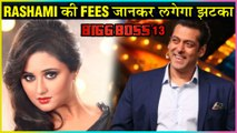 Rashami Desai HIGHEST PAID Contestant In Bigg Boss 13? | FEES REVEALED