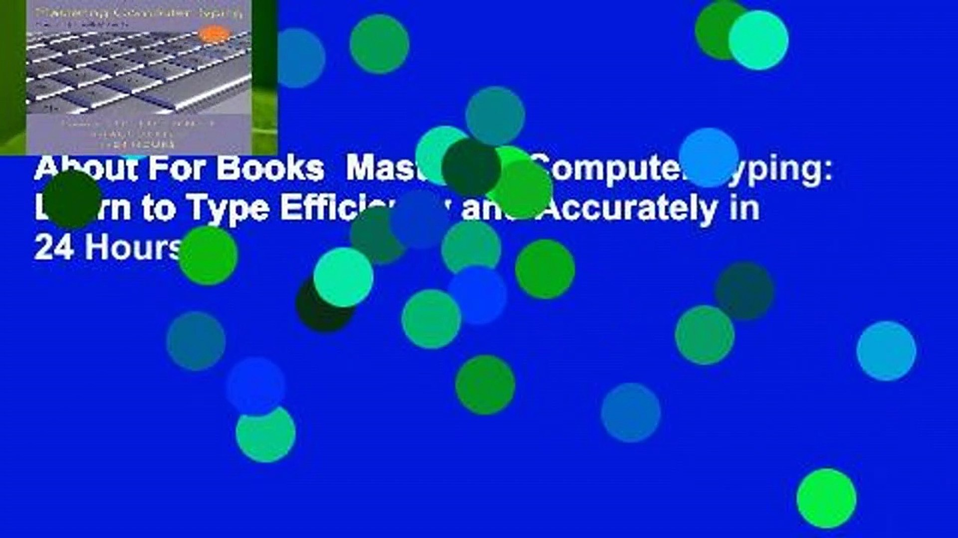 About For Books  Mastering Computer Typing: Learn to Type Efficiently and Accurately in 24 Hours