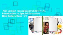 Full version  Exceptional Children: An Introduction to Special Education  Best Sellers Rank : #1