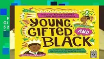 Full version  Young Gifted and Black: Meet 52 Black Heroes from Past and Present  Best Sellers
