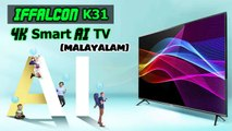 Iffalcon k31: Best Budget 4K HDR Smart AI TV ( MALAYALAM )