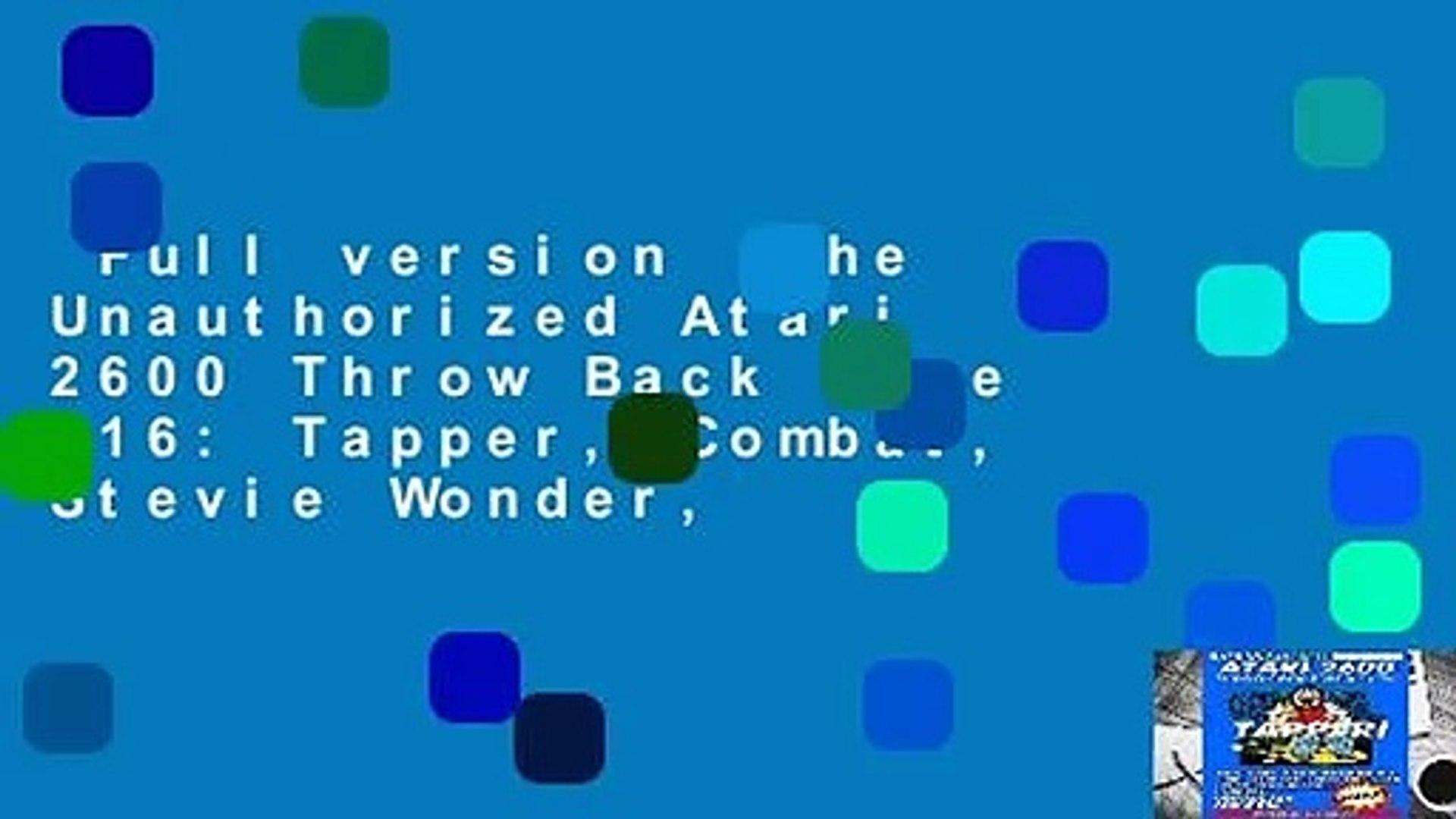 Full version  The Unauthorized Atari 2600 Throw Back Zine #16: Tapper, Combat, Stevie Wonder,