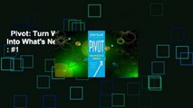Pivot  Turn Whats Working for You Into Whats Next  Best Sellers Rank   #1