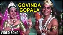 Govinda Gopala Video Song   Gopaal Krishna   Zarina Wahab & Sachin   Hemlata   Ravindra Jain