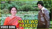 Haye Wo Pardesi Video Song | Barsaat Ki Ek Raat | Raakhee | R. D. Burman | Lata Mangeshkar Songs
