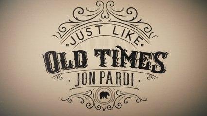 Jon Pardi - Just Like Old Times