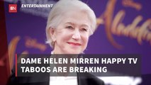 Helen Mirren Talks TV Taboos