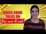 EXCLUSIVE: STARRING: ASEES KAUR x AWEZ DARBAR x NAGMA MIRAJKAR | KISI AUR NAAL| ASEES KAUR INTERVIEW
