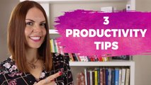 3 Tips to Be More Productive in Life and Business