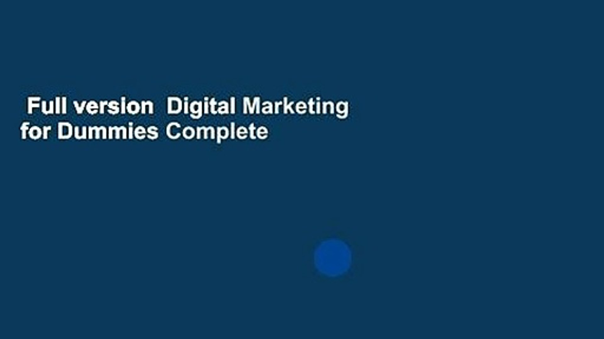 Full version  Digital Marketing for Dummies Complete