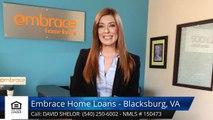 David Shelor Embrace Home Loans - Blacksburg, VA BlacksburgPerfectFive Star Review by Derek G...