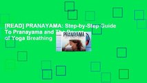 [READ] PRANAYAMA: Step-by-Step Guide To Pranayama and The Power of Yoga Breathing