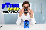 pTron Wireless Bluretooth Bassbuds Unboxing And First Impression