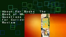 About For Books  The Book of What If...?: Questions and Activities for Curious Minds  Review
