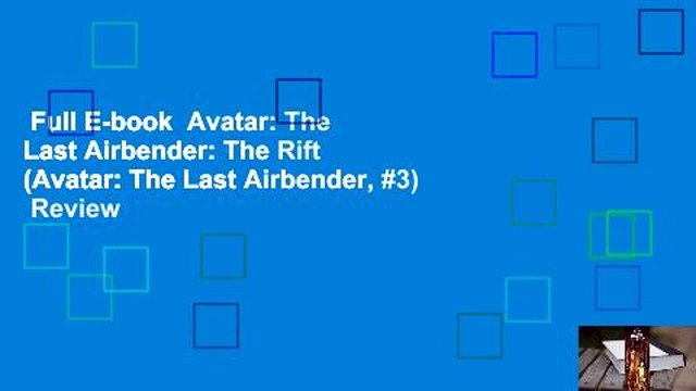 Full E-book  Avatar: The Last Airbender: The Rift (Avatar: The Last Airbender, #3)  Review