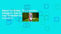 About For Books  The Complete Ketogenic Diet for Beginners: Your Essential Guide to Living the