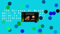 The Science of Black Hair: A Comprehensive Guide to Textured Hair Care(Standard Edition: Black