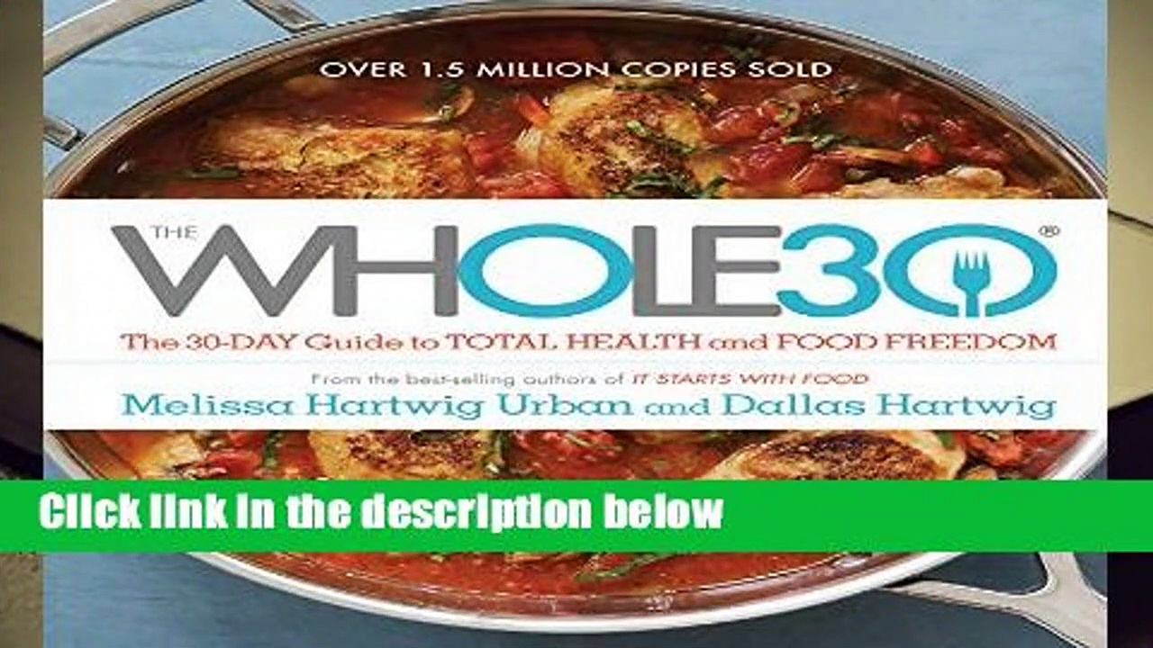 The Whole30: The 30-Day Guide to Total Health and Food Freedom Complete