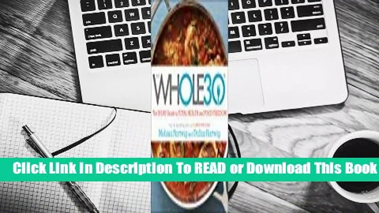 [Read] The Whole30: The 30-Day Guide to Total Health and Food Freedom  For Full