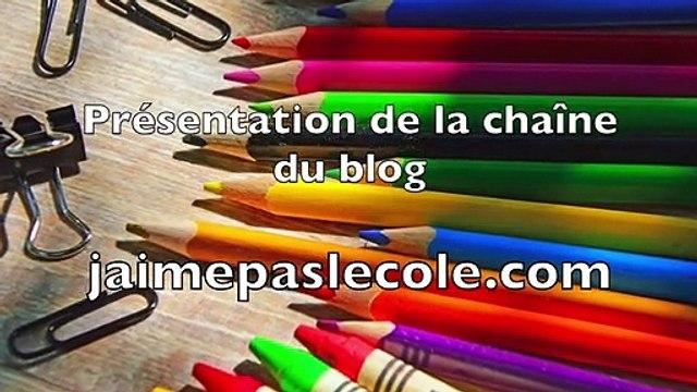 Présentation du blog jaimepaslecole.com