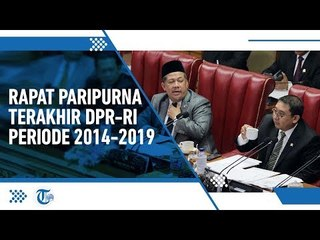 Pagi Ini, Senin (30/09/2019) Sidang Paripurna Terakhir DPR Masa Jabatan 2014-2019