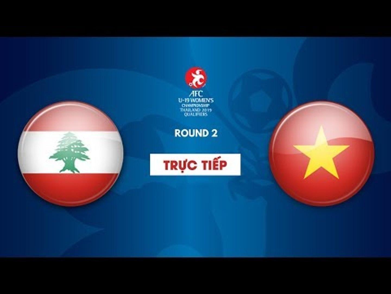 TRỰC TIẾP   U19 LI BĂNG - U19 VIỆT NAM   Vòng loại 2 giải bóng đá U19 nữ châu Á 2019   NEXT SPORTS