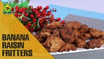 Banana Raisin Fritters | Food Diaries | Masala TV Show | Zarnak Sidhwa