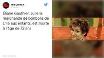Julie, la marchande de bonbons de « L'île aux enfants », est décédée