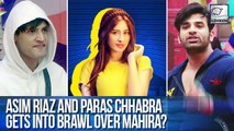 Bigg Boss 13 Update: Paras And Asim's Fight Over Mahira Sharma Turns Ugly