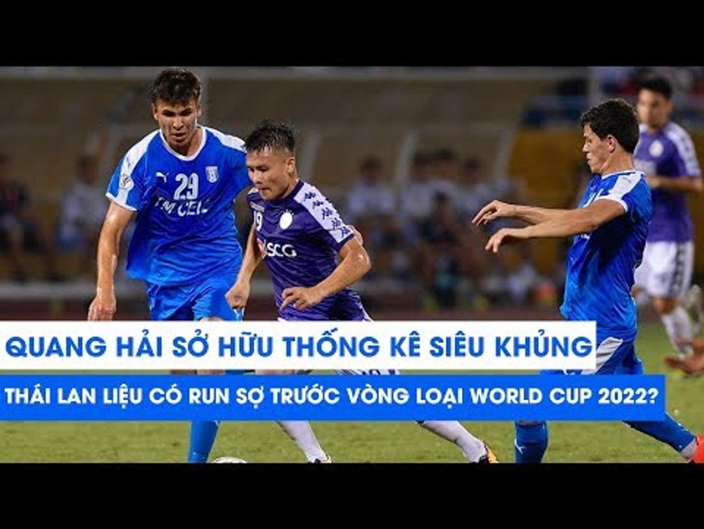 QUANG HẢI sở hữu THỐNG KÊ SIÊU KHỦNG, Thái Lan liệu có run sợ trước vòng loại World Cup 2022?